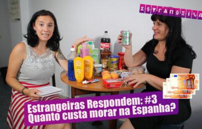 Quer saber quanto uma pessoa gasta por mês na Espanha? As Estrangeiras Gabi e Fabia respondem. Leia o post completo!