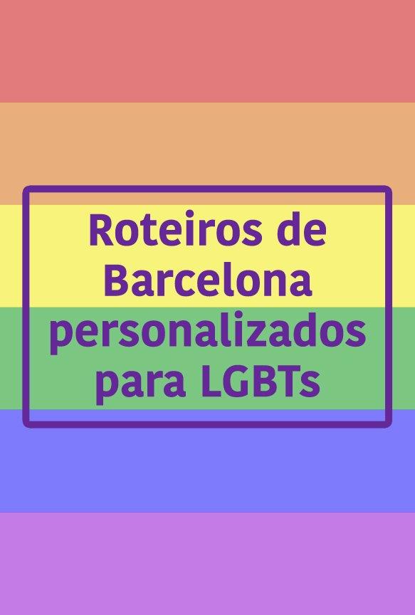 roteiros lgbts em barcelona personalizado no blog Estrangeira